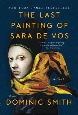 The Last Painting of Sara De Vos (Paperback): Dominic Smith