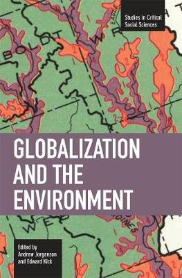 Globalization And The Environment - Studies in Critical Social Sciences, Volume 5 (Paperback): Andrew Jorgenson