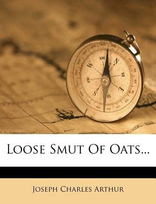 Loose Smut of Oats... (Paperback): Joseph Charles Arthur