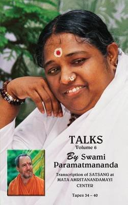 Talks, Volume 6 (Hardcover): Swami Paramatmananda Puri