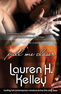 Pull Me Closer (Paperback): Lauren H. Kelley