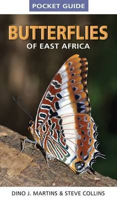 Pocket guide butterflies of East Africa (Paperback): Dino J Martins, Steve Collins