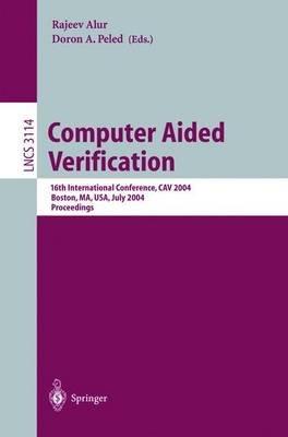 Computer Aided Verification - 16th International Conference, CAV 2004, Boston, MA, USA, July 13-17, 2004, Proceedings...