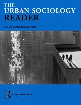 The Urban Sociology Reader (Hardcover): Jan Lin, Christopher Mele
