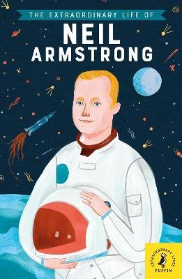 The Extraordinary Life of Neil Armstrong (Paperback): Puffin