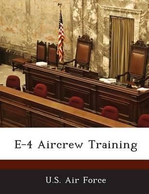 E-4 Aircrew Training (Paperback):