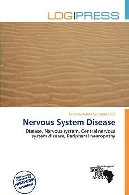 Nervous System Disease (Paperback): Terrence James Victorino