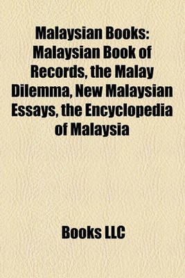 Malaysian Books (Study Guide) - Malaysian Book of Records, the Malay Dilemma, New Malaysian Essays, the Encyclopedia of...