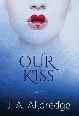 Our Kiss (Hardcover): Joseph A Alldredge