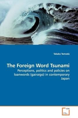 The Foreign Word Tsunami (Paperback): Takako Tomoda