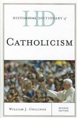 Historical Dictionary of Catholicism (Electronic book text, 2nd): William J. Collinge