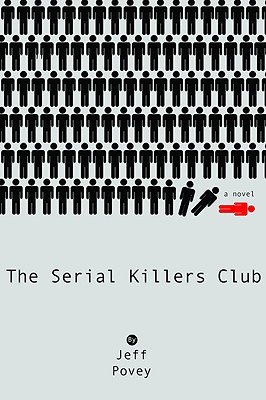 The Serial Killers Club (Hardcover): Jeff Povey