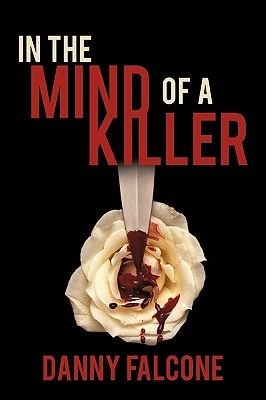 In the Mind of a Killer (Paperback): Danny Falcone