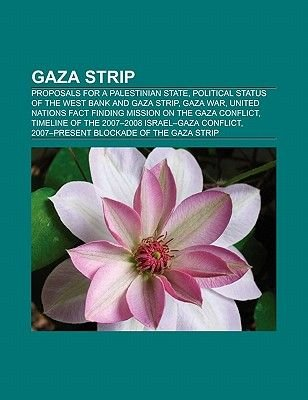 Gaza Strip - Proposals for a Palestinian State, Political Status of the West Bank and Gaza Strip (Paperback): Source Wikipedia