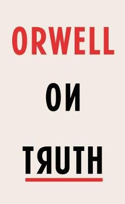 Orwell on Truth (Hardcover): George Orwell