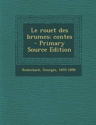 Le Rouet Des Brumes; Contes (English, French, Paperback): Georges Rodenbach