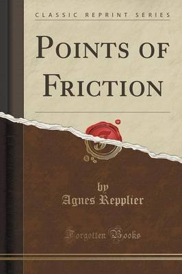 Points of Friction (Classic Reprint) (Paperback): Agnes Repplier