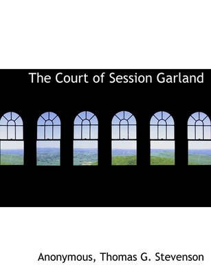 The Court of Session Garland (Hardcover): Anonymous