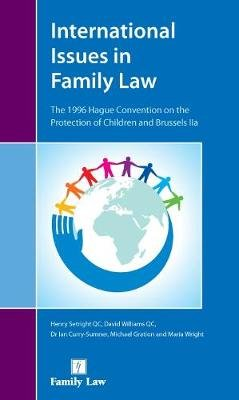 International Issues in Family Law - The 1996 Hague Convention and Brussels II Revised (Paperback, New edition): Michael...