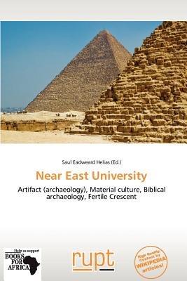 Near East University (Paperback): Saul Eadweard Helias