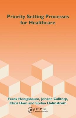Priority Setting Processes for Healthcare - In Oregon, USA; New Zealand; the Netherlands; Sweden; and the United Kingdom...