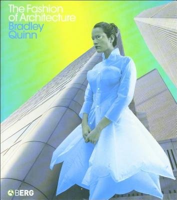 The Fashion of Architecture (Hardcover, 1st ed): Bradley Quinn