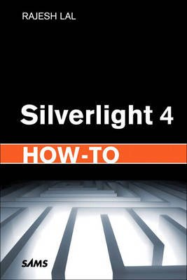 Silverlight 4 How-To (Paperback): Rajesh Lal