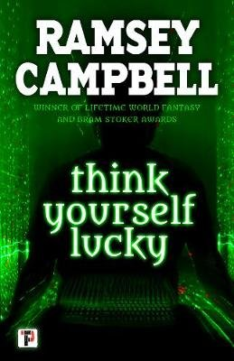 Think Yourself Lucky (Paperback, New edition): Ramsey Campbell