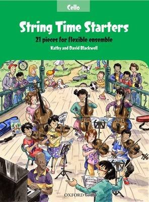 String Time Starters - 21 pieces for flexible ensemble (Sheet music, Cello book): Kathy Blackwell, David Blackwell