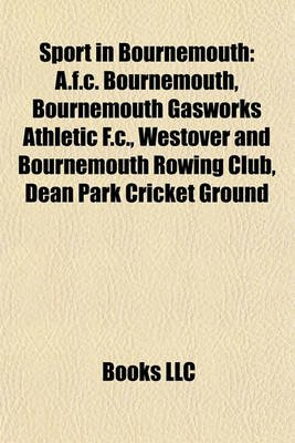 Sport in Bournemouth - A.F.C. Bournemouth (Paperback): Books Llc