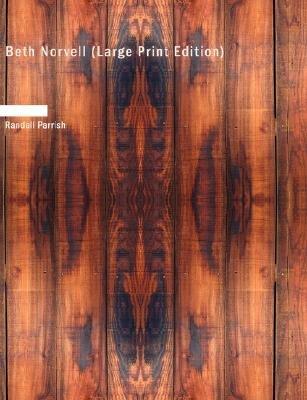 Beth Norvell (Large print, Paperback, large type edition): Randall Parrish