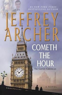 Cometh the Hour - Book Six of the Clifton Chronicles (Hardcover): Jeffrey Archer