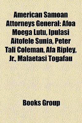 American Samoan Attorneys General - Afoa Moega Lutu, Ipulasi Aitofele Sunia, Peter Tali Coleman, Afa Ripley, JR., Malaetasi...