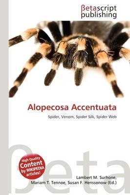 Alopecosa Accentuata (Paperback): Lambert M. Surhone, Mariam T. Tennoe, Susan F. Henssonow