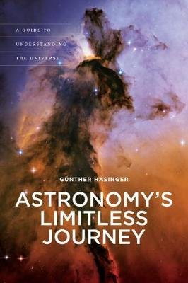 Astronomy's Limitless Journey - A Guide to Understanding the Universe (Hardcover): Gunther Hasinger