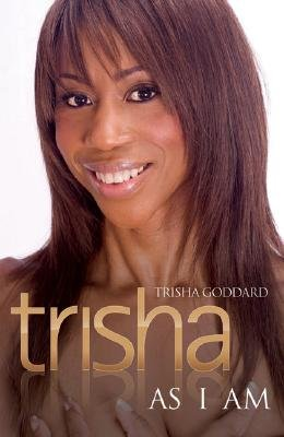 Trisha - As I am (Hardcover): Trisha Goddard