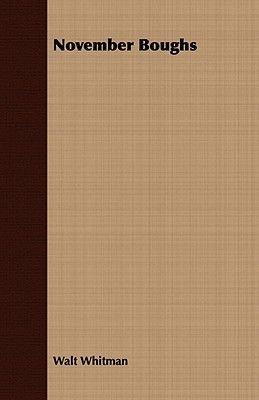 November Boughs (Paperback): Walt Whitman