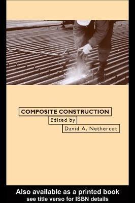 Composite Construction (Hardcover): David Nethercot