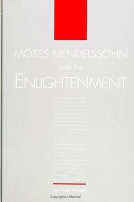 Moses Mendelssohn and the Enlightenment (Paperback): Allan Arkush