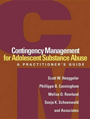 Contingency Management for Adolescent Substance Abuse - A Practitioner's Guide (Electronic book text): Scott W. Henggeler,...