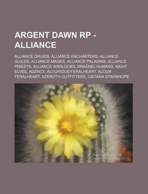 Argent Dawn Rp - Alliance - Alliance Druids, Alliance Enchanters, Alliance Guilds, Alliance Mages, Alliance Paladins, Alliance...