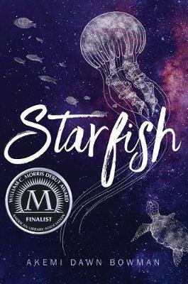 Starfish (Hardcover): Akemi Dawn Bowman