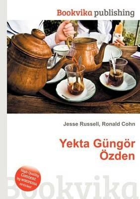 Yekta Gungor Ozden (Paperback): Jesse Russell, Ronald Cohn