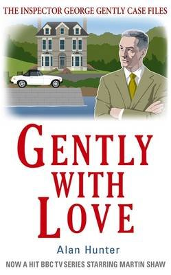 Gently with Love (Paperback): Alan Hunter