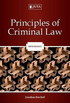 Principles of Criminal Law (Paperback, 5th ed): Jonathan Burchell