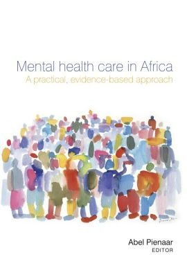 Mental health care in Africa - A practical, evidence-based approach (Paperback): A. Pienaar