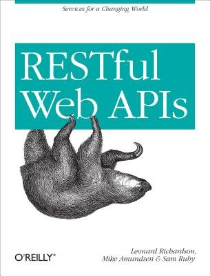Restful Web APIs - Services for a Changing World (Electronic book text): Leonard Richardson, Amundsen, Sam Ruby