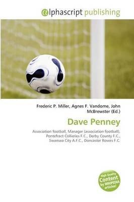 Dave Penney (Paperback): Frederic P. Miller, Agnes F. Vandome, John McBrewster