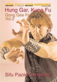 Hung Gar Kung Fu: Volume 2 - Gong Gee Fook Fu Kune (DVD): Paolo Cangelosi