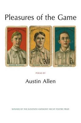 Pleasures of the Game (Paperback): Austin Allen